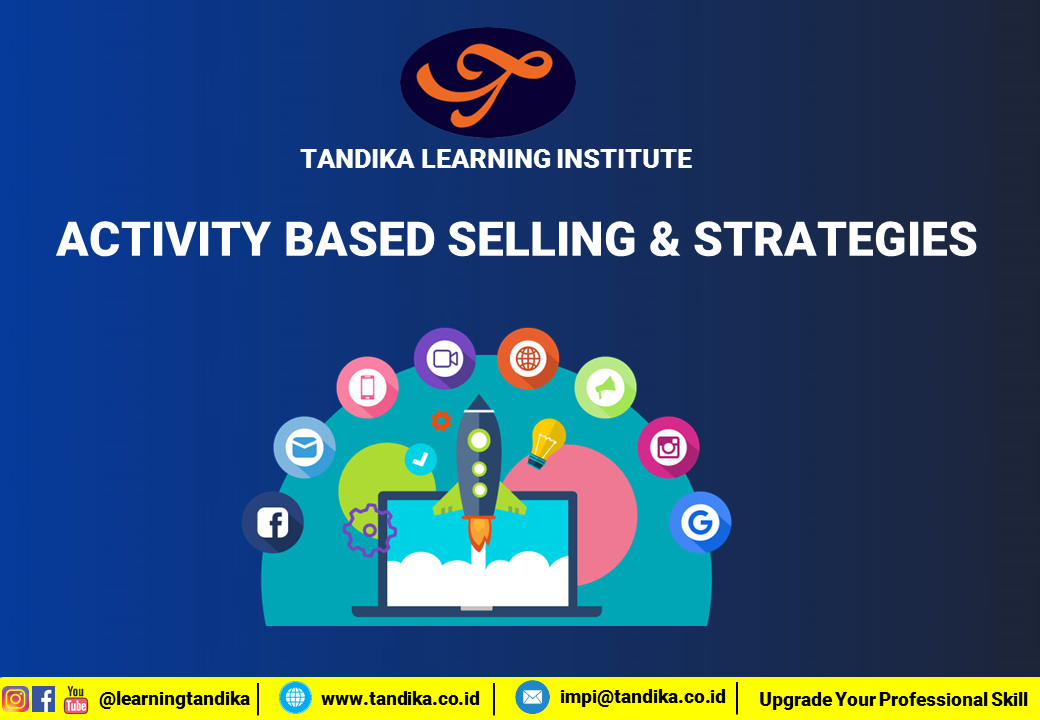 ACTIVITY BASED SELLING & STRATEGIES - GENERAL