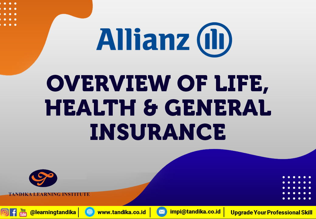 OVERVIEW OF LIFE, HEALTH & GENERAL INSURANCE