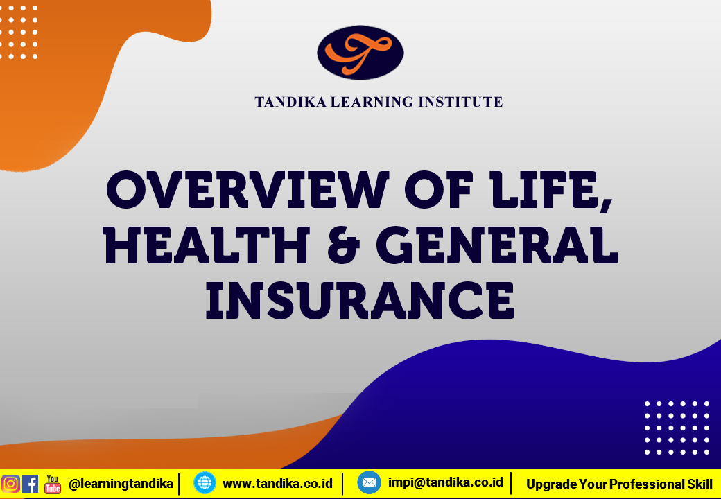 OVERVIEW OF LIFE, HEALTH & GENERAL INSURANCE - GENERAL COURSE