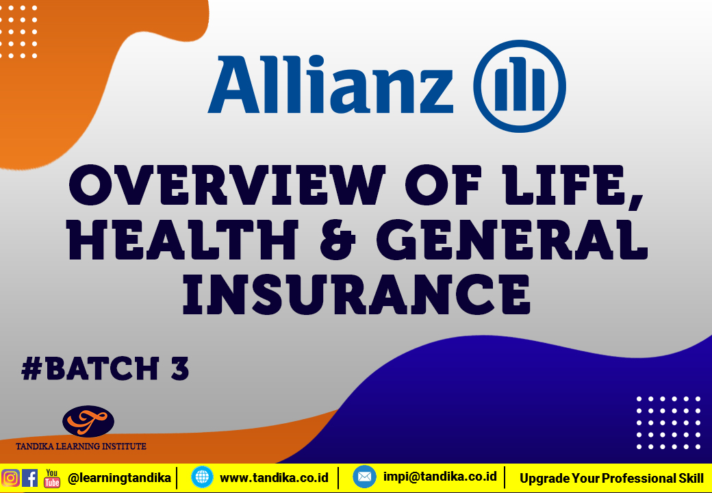 OVERVIEW OF LIFE, HEALTH & GENERAL INSURANCE Batch 3