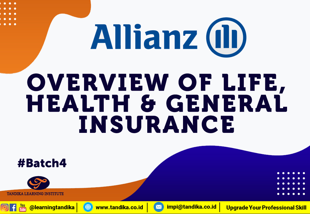 OVERVIEW OF LIFE, HEALTH & GENERAL INSURANCE Batch 4